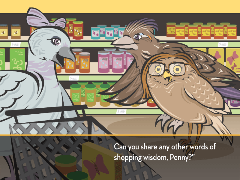 """Can you share any other words of shopping wisdom, Penny?"""""""
