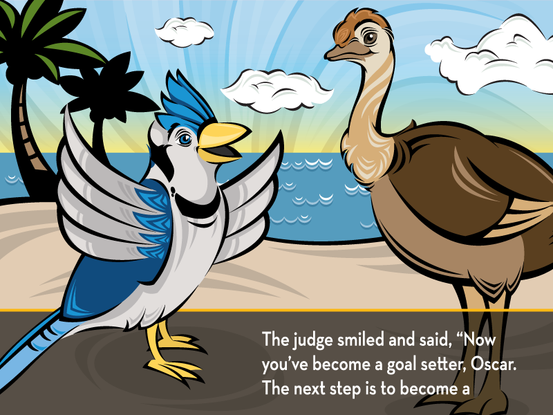 """The judge smiled and said, """"Now you've become a goal setter, Oscar. The next step is to become a"""