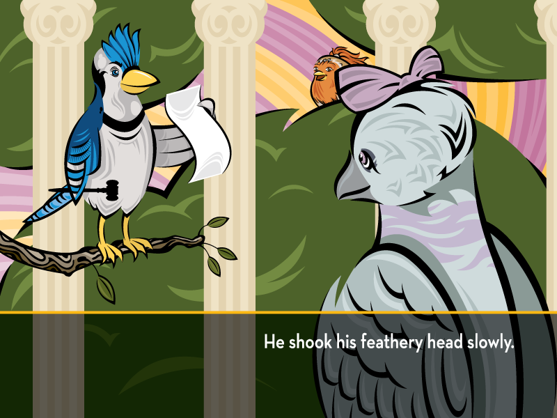 He shook his feathery head slowly.