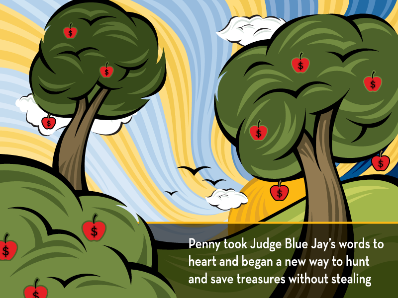 Penny took Judge Blue Jay's words to heart and began a new way to hunt and save treasures without stealing