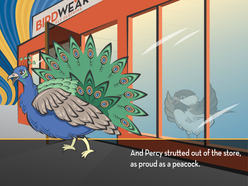 And Percy strutted out of the store, as proud as a peacock.