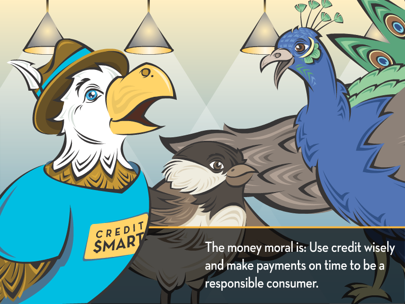 The money moral is: Use credit wisely and make payments on time to be a responsible consumer.