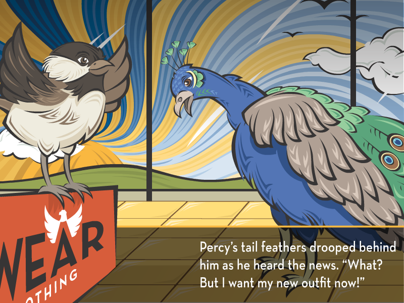 """Percy's tail feathers drooped behind him as he heard the news. """"What? But I want my new outfit now!"""""""